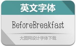 BeforeBreakfast-Medium(英文字体)