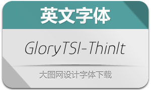 GloryTSI-ThinItalic(英文字体)