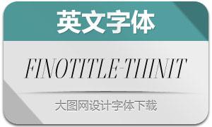 FinoTitle-ThinItalic(英文字体)