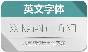 XXIINeueNorm-CndXTh(英文字体)
