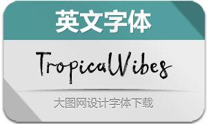 TropicalVibes(英文字体)