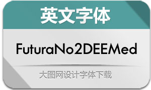 FuturaNo2DEEMed(英文字体)