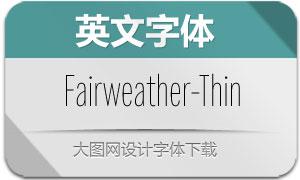 Fairweather-Thin(英文字体)