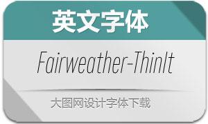 Fairweather-ThinItalic(英文字体)