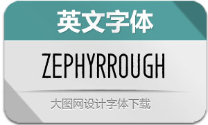 Zephyr-Rough(英文字体)
