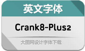 Crank8-PlusTwo(英文字体)