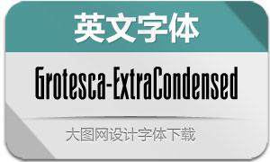 Grotesca-ExtraConden(英文字体)