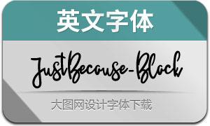JustBecause-Black(英文字体)