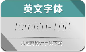 Tomkin-ThinItalic(英文字体)