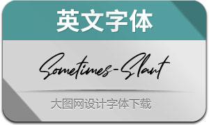 Sometimes-Slant(英文字体)