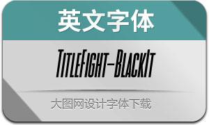 TitleFight-BlackItalic(с╒ндвжСw)