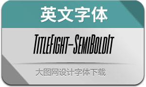 TitleFight-SemiBoldItalic(с╒ндвжСw)