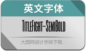 TitleFight-SemiBold(с╒ндвжСw)