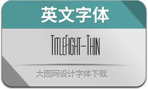 TitleFight-Thin(с╒ндвжСw)