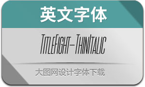 TitleFight-ThinItalic(英文字体)