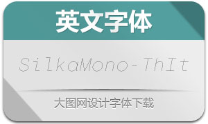 SilkaMono-ThinItalic(英文字体)