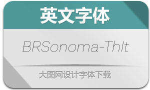 BRSonoma-ThinItalic(英文字体)